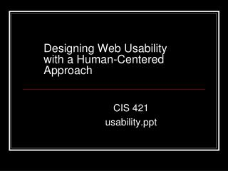 Outlining Web Ease of use with a Human-Focused Methodology