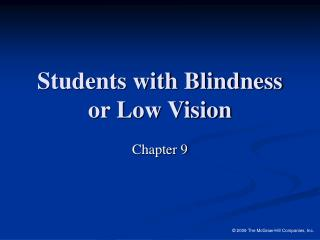 Understudies with Visual impairment or Low Vision