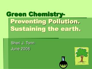 Green Science Avoiding Contamination. Managing the earth.