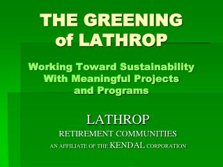 THE GREENING of LATHROP Moving in the direction of Maintainability With Significant Ventures and Projects
