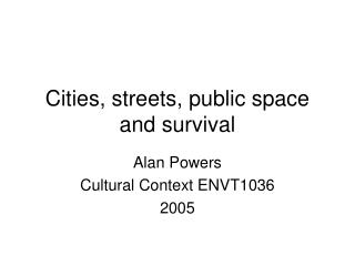 Urban communities, lanes, open space and survival