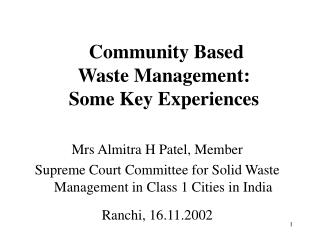 Group Based Waste Administration: Some Key Encounters