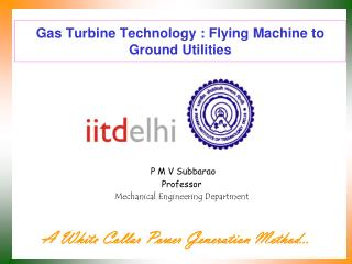 Gas Turbine Innovation : Flying Machine to Ground Utilities