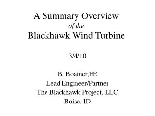 A Synopsis Review of the Blackhawk Wind Turbine