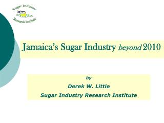 by Derek W. Little Sugar Industry Research Organization