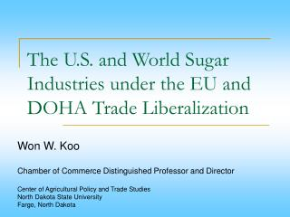The U.S. what's more, World Sugar Commercial enterprises under the EU and DOHA Exchange Liberalization
