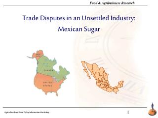 Exchange Debate in an Unsettled Industry: Mexican Sugar