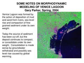 A few NOTES ON MORPHODYNAMIC Demonstrating OF VENICE Tidal pond Gary Parker, Spring, 2004