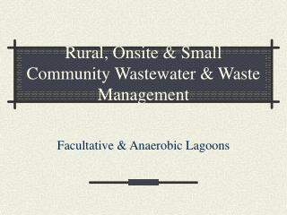 Rustic, On location and Little Group Wastewater and Waste Administration