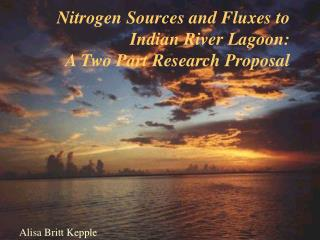 Nitrogen Sources and Fluxes to Indian Stream Tidal pond: A Two Section Research Proposition