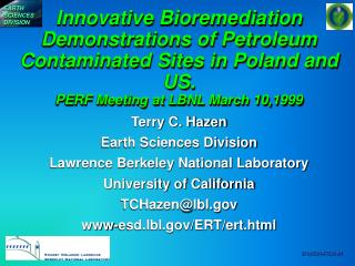 Inventive Bioremediation Showings of Petroleum Tainted Locales in Poland and US. PERF Meeting at LBNL Walk 10,1999