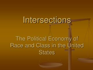 Convergences The Political Economy of Race and Class in the United States