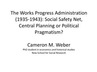 The Works Progress Organization (1935-1943): Social Security Net, Focal Arranging or Political Realism?