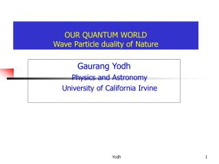 OUR QUANTUM WORLD Wave Molecule duality of Nature