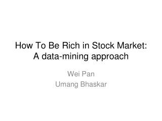 Step by step instructions to Be Rich in Securities exchange: An information mining approach