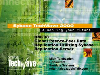 DM208 Worldwide Distributed Information Replication Using Sybase Replication Server