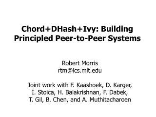 Chord DHash Ivy: Building Principled Distributed Frameworks