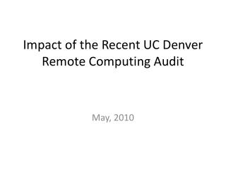 Effect of the Late UC Denver Remote Registering Review