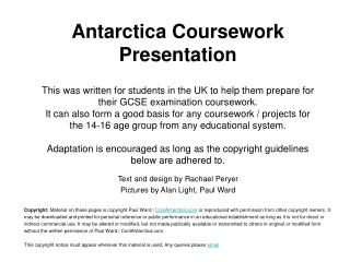 Antarctica Coursework Presentation This was composed for understudies in the UK to assist them with get ready for their