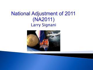 National Adjustment of 2011 NA2011 Larry Signani