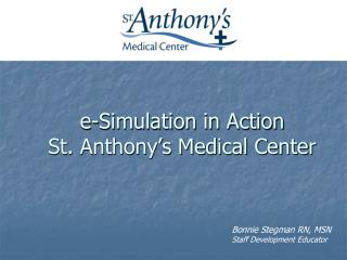 E-Simulation in real life St. Anthony s Medical Center