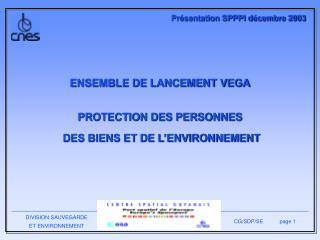 Outfit DE LANCEMENT VEGA PROTECTION DES PERSONNES DES BIENS ET DE L ENVIRONNEMENT