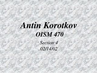 Antin Korotkov OISM 470 Section 4 02