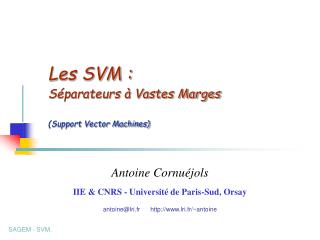 Les SVM : S parateurs Vastes Marges Support Vector Machines