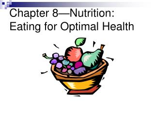Part 8 Nutrition: Eating for Optimal Health