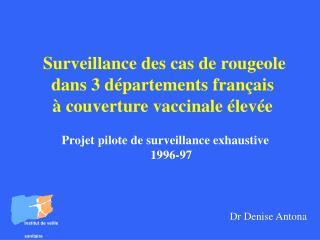 Reconnaissance des cas de rougeole dans 3 d partements fran ais couverture vaccinale lev e