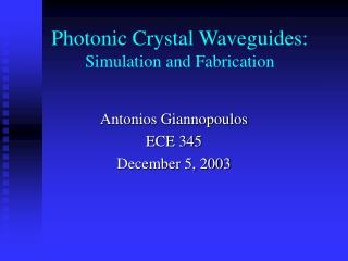 Photonic Crystal Waveguides: Simulation and Fabrication