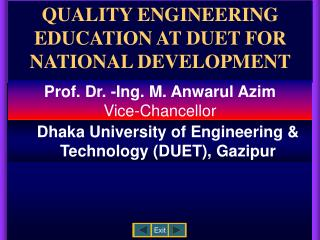 QUALITY ENGINEERING EDUCATION AT DUET FOR NATIONAL DEVELOPMENT