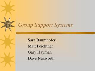 Gathering Support Systems