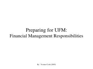 Planning for UFM: Financial Management Responsibilities