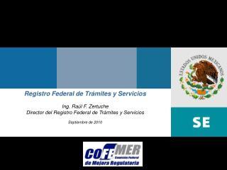 Registro Federal de Tr vermin y Servicios Ing. Ra l F. Zertuche Director del Registro Federal de Tr vermin y Servicios