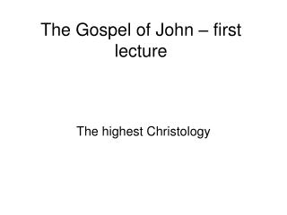 The Gospel of John first address