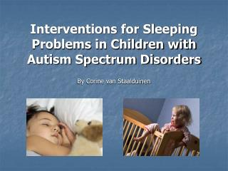 Mediations for Sleeping Problems in Children with Autism Spectrum Disorders
