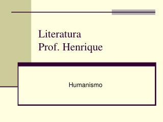 Literatura Prof. Henrique