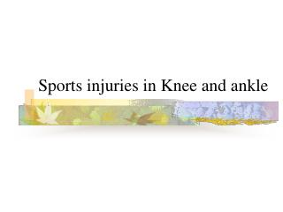 Sports wounds in Knee and lower leg
