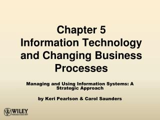 Part 5 Information Technology and Changing Business Processes