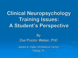 Clinical Neuropsychology Training Issues: A Student s Perspective
