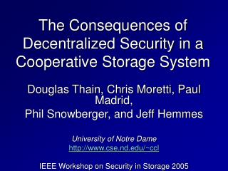 The Consequences of Decentralized Security in a Cooperative Storage System