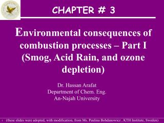 Natural results of burning procedures Part I Smog, Acid Rain, and ozone exhaustion