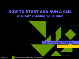 Instructions to START AND RUN A CMC WITHOUT LOOSING YOUR MIND