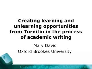 Making taking in and unlearning open doors from Turnitin during the time spent scholarly written work