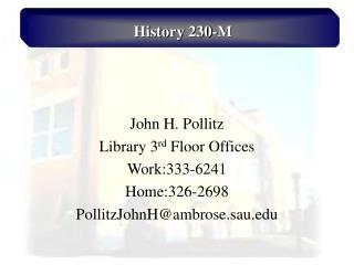 John H. Pollitz Library third Floor Offices Work:333-6241 Home:326-2698 PollitzJohnHambrose.sau