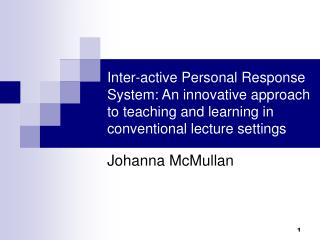 Between dynamic Personal Response System: An inventive way to deal with showing and learning in ordinary address settin