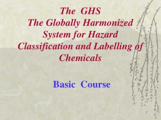 The GHS The Globally Harmonized System for Hazard Classification and Labeling of Chemicals