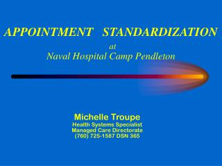Arrangement STANDARDIZATION at Naval Hospital Camp Pendleton