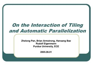 On the Interaction of Tiling and Automatic Parallelization